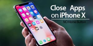 How to Force Close Unresponsive Apps on iPhone X: NO Home Button