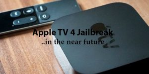 Jailbreak Apple TV 4 Running tvOS 10.1 Promised in the Near Future