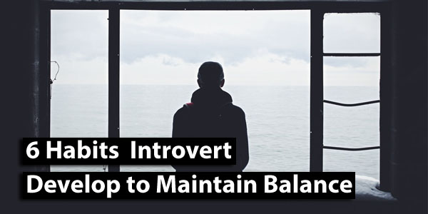 habits introvert keep balance
