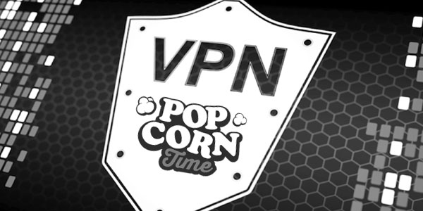 Vpn For Popcorn Time Sneaky Trick To Watch Movies Safely Epikone
