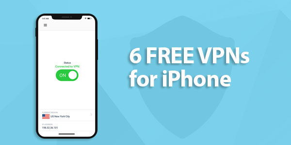 6 Free Vpns For Iphone You Can Trust